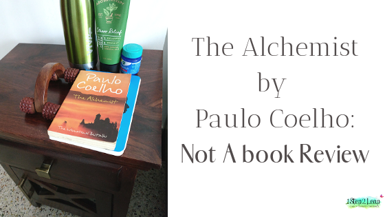 The Alchemist: Not a Book Review by 1step2LEAP