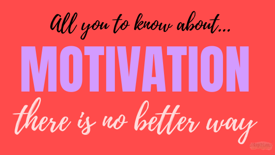 Everything you need to know about motivation