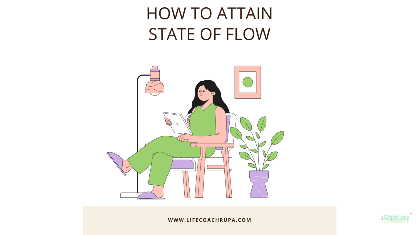 How to attain a State of Flow?