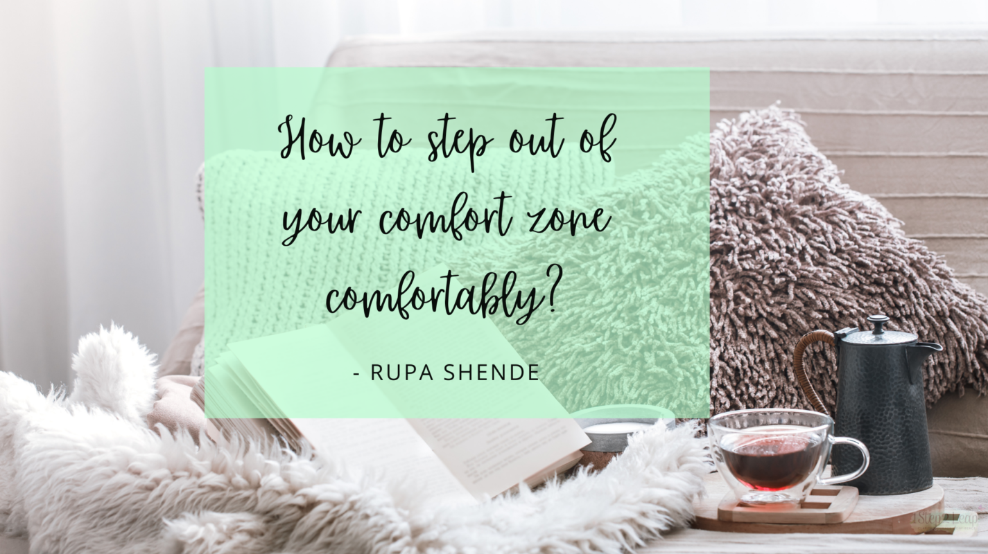How to step out of your Comfort Zone?